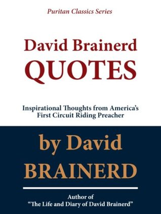 David Brainerd QUOTES  by  C.J. Haus