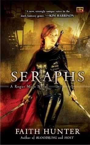 Seraphs: A Rogue Mage Novel  by  Faith Hunter