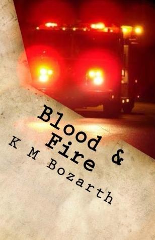 Blood & Fire Vendetta  by  K. M. Bozarth