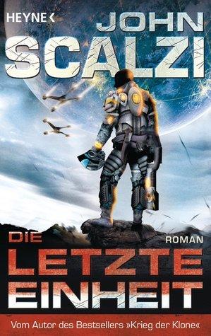 Die letzte Einheit (Old Mans War, #5)  by  John Scalzi