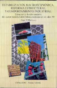 Estabilización macroeconómica, reforma estructural y comportamiento industrial.  by  Jorge M. Katz