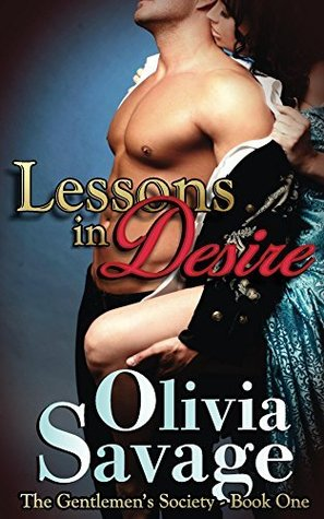 Lessons in Desire (The Gentlemens Society Book 1)  by  Olivia Savage