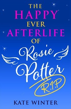 The Happy Ever Afterlife of Rosie Potter  by  Kate Winter