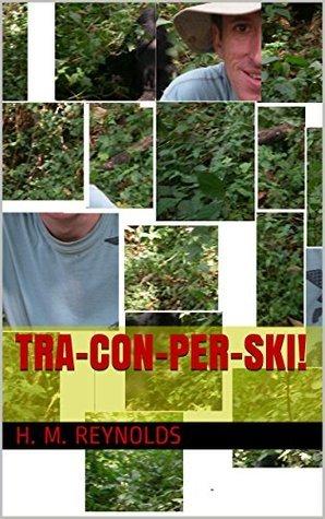 Tra-Con-Per-Ski!  by  H.M. Reynolds