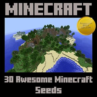 Minecraft: 30 Awesome Minecraft Seeds You Could Be Using  by  Jason Scotts