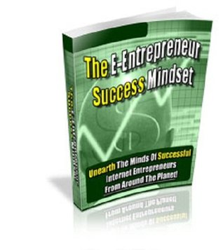 The Internet E-Entrepreneur Success Mindset  by  eBook-Ventures