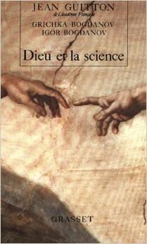 Dieu et la science : Vers le métaréalisme Jean Guitton