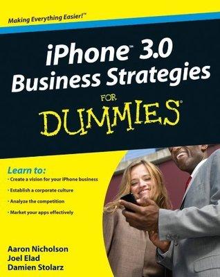iPhone 3.0 Business Strategies For Dummies®  by  Joel Elad