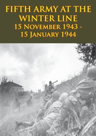 FIFTH ARMY AT THE WINTER LINE 15 November 1943 - 15 January 1944 [Illustrated Edition] (American Forces in Action Book 6) Anonymous