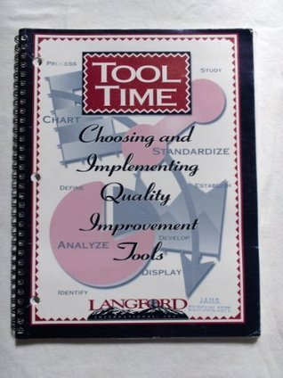 Tool Time: Choosing and Implementing Quality Improvement Tools  by  Langford Learning