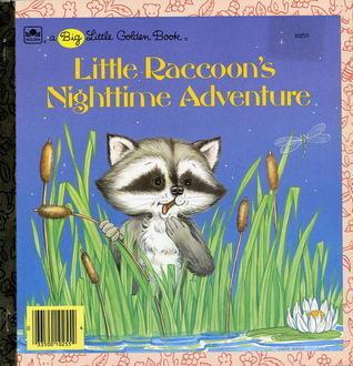 Little Raccoons Nighttime Adventure (Big little golden book)  by  Lilian Moore