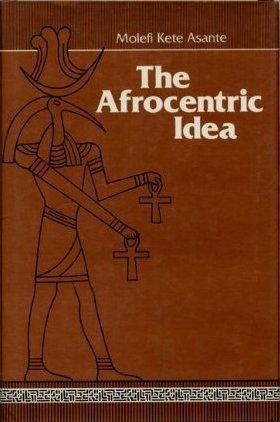 The Afrocentric Idea Molefi Kete Asante