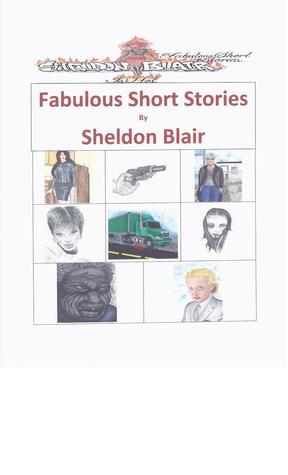 Short Stories Sheldon Blair by Sheldon Blair
