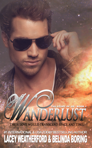 Wanderlust (The Story of Us, #1)  by  Lacey Weatherford