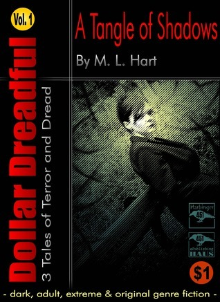 Dollar Dreadful Volume One: A Tangle of Shadows  by  M. L. Hart