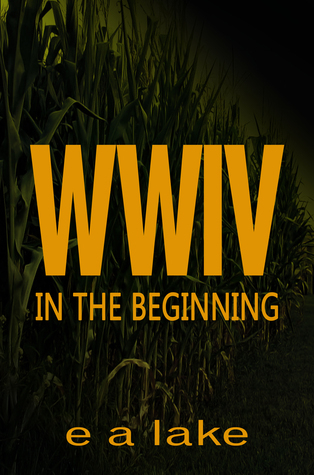WWIV: In The Beginning  by  E.A. Lake