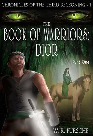 The Book of Warriors: Dior (Chronicles of the Third Reckoning, #1) W.R. Pursche