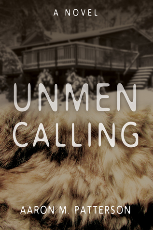 Unmen Calling  by  Aaron M. Patterson