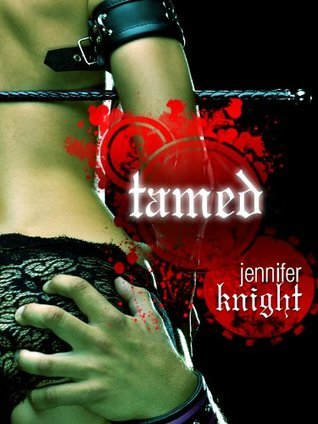 Tamed  by  Jennifer Knight