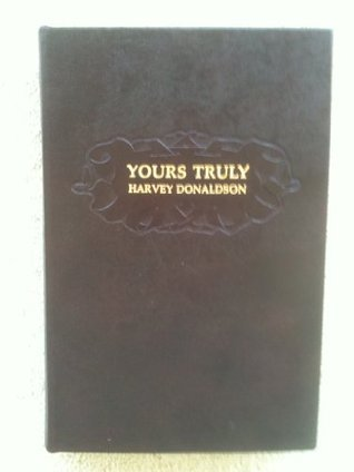 Yours Truly  by  Harvey Donaldson
