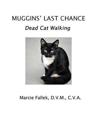 Muggins Last Chance: Dead Cat Walking Marcie Fallek