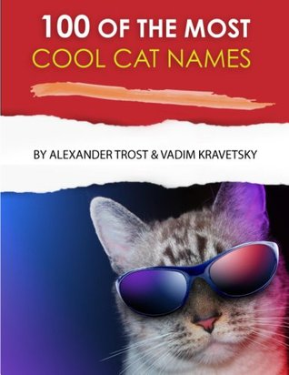 100 of the Most Cool Cat Names Alexander Trost