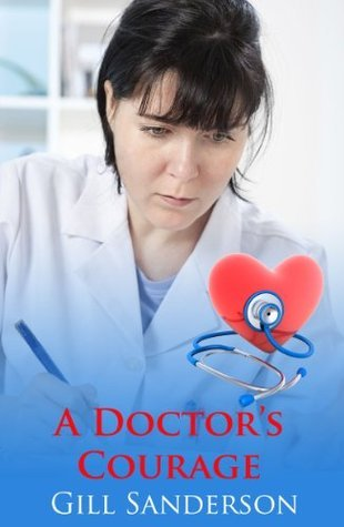 A Doctors Courage - An Accent Amour Medical Romance: - An Accent Amour Medical Romance Gill Sanderson