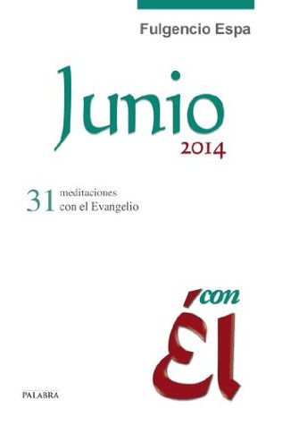 Junio 2014, con Él: 29  by  Fulgencio Espa Feced