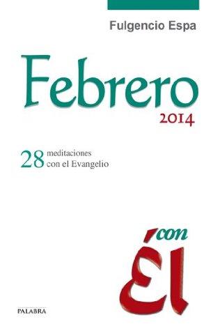 Febrero 2014, con Él: 25 Fulgencio Espa Feced