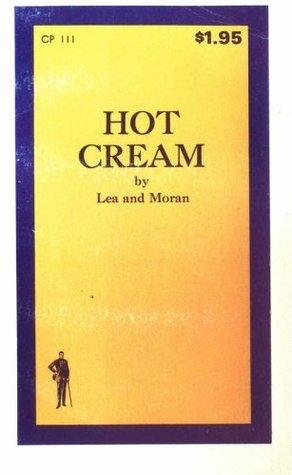 Hot Cream  by  Lea Moran