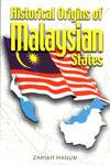 Historical Origins of Malaysian States  by  Zakiah Hanum