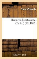 Histoires Divertissantes (2e Ed.) (Ed.1882)  by  Ernest dHervilly