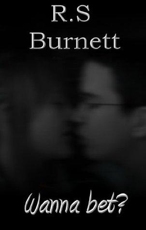 Wanna Bet? R.S Burnett