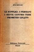 Le supplici, I persiani, Sette contro Tebe, Prometeo Legato Aeschylus
