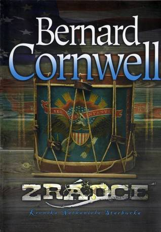 Zrádce (Kronika Nathaniela Starbucka, #2)  by  Bernard Cornwell