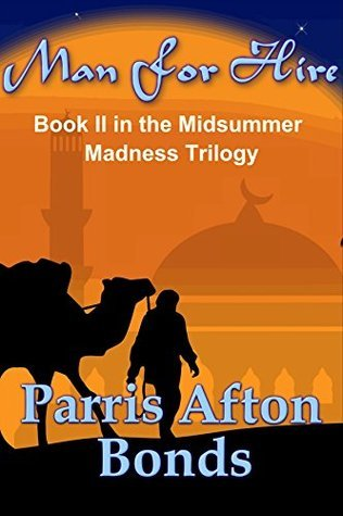 Man For Hire: Midsummer Madness Trilogy ~ Book II Parris Afton Bonds