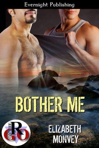 Bother Me  by  Elizabeth Monvey
