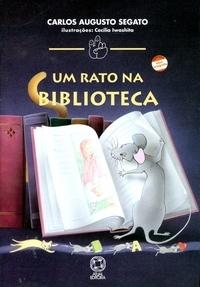 Um Rato Na Biblioteca  by  Carlos Augusto Segato