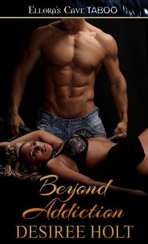 Beyond Addiction Desiree Holt
