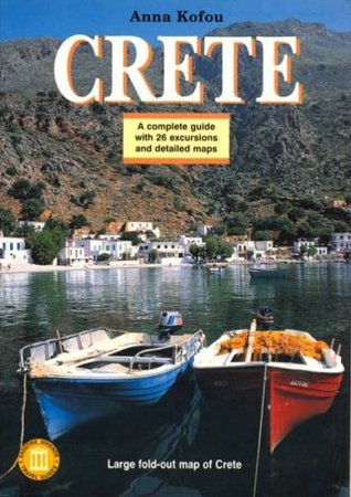 Crete: All the Museums and Archaeological Sites  by  A. Kofou