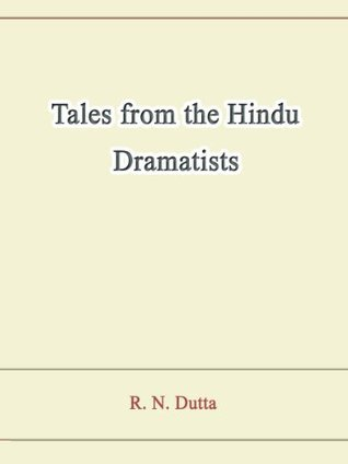 Tales from the Hindu Dramatists R N Dutta