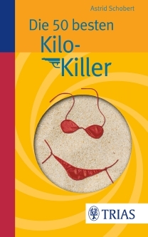Die 50 besten Kilo-Killer Astrid Schobert