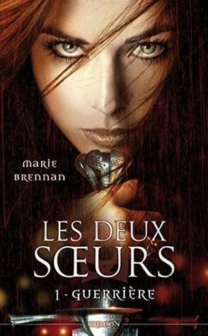 Guerrière (Les Deux Soeurs, #1) Marie Brennan