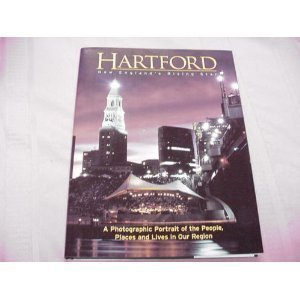 Hartford: New Englands Rising Star New England Profiles