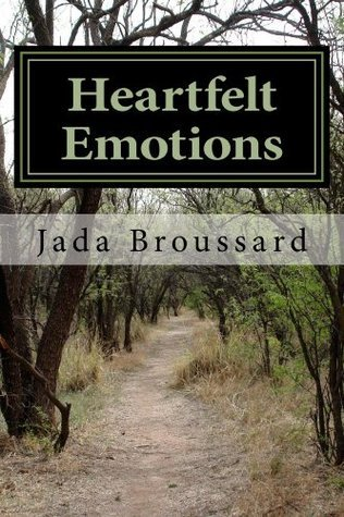 Heartfelt Emotions (25 Poems From My Heart To Yours) Jada Broussard