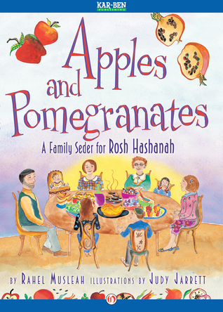 Apples and Pomegranates: A Family Seder for Rosh Hashanah  by  Rahel Musleah