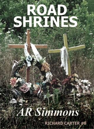 Road Shrines (The Richard Carter Novels #8) A.R.  Simmons