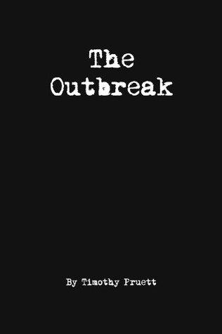 The Outbreak Timothy Pruett