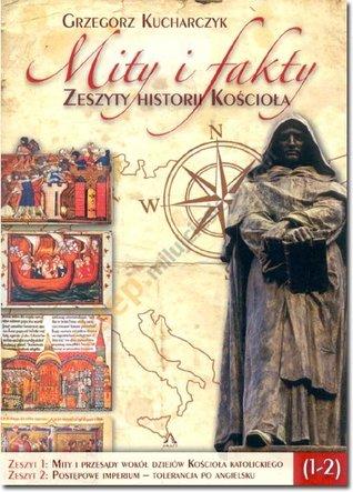 Mity i fakty. Zeszyty historii Kościoła  by  Grzegorz Kucharczyk