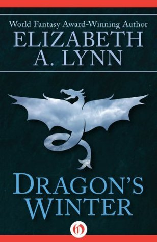 Dragons Winter (Dragon, 1)  by  Elizabeth A. Lynn